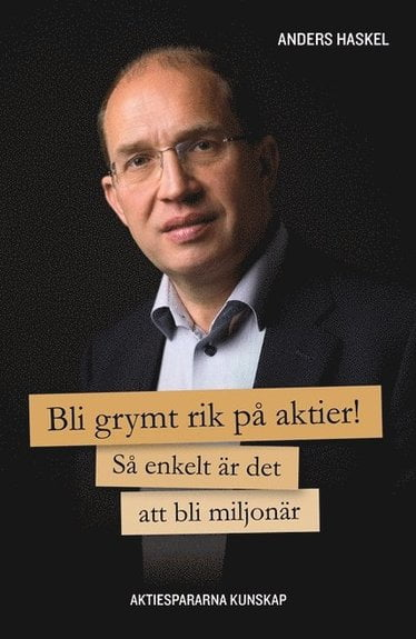 Bli GRYMT RIK på aktier, aktiebok av Anders Haskel