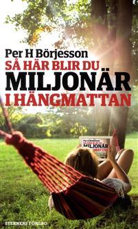 Så här blir du miljonär i hängmattan, aktiebok av Per H Börjesson