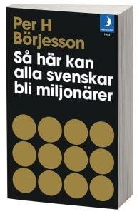 Så här kan alla svenskar bli miljonärer aktiebok av Per H Börjesson